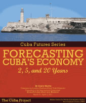 Cuba Futures Series: Fore­cast­ing Cuba's Econ­omy (2011)