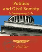 Cuba Future Series: Politics and Civil Society in Contemporary Cuba (2011)