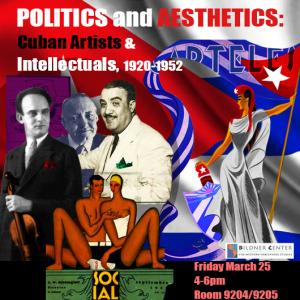 Politics and Aesthetics: Cuban Artists and Intellectuals, 1920-1952
